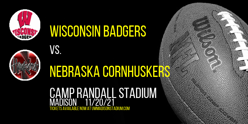 Wisconsin Badgers vs. Nebraska Cornhuskers at Camp Randall Stadium