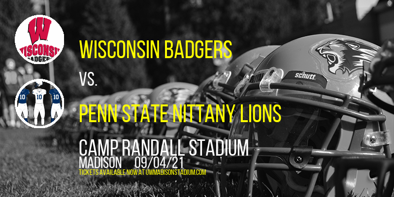 Wisconsin Badgers vs. Penn State Nittany Lions at Camp Randall Stadium